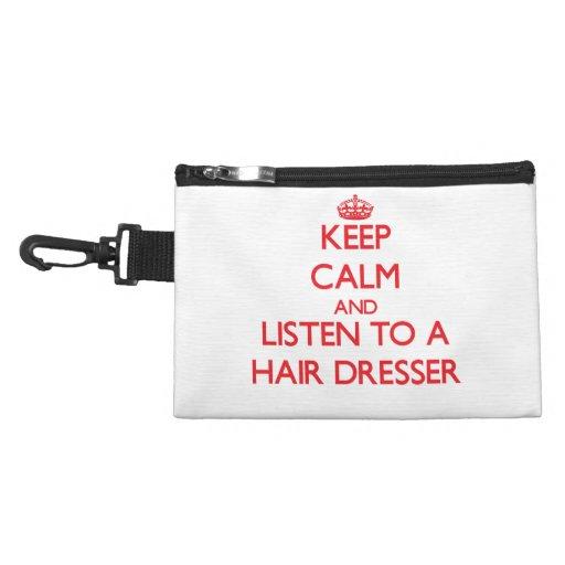 Keep Calm and Listen to a Hair Dresser Accessories Bag