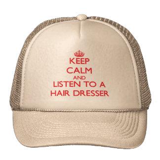 Keep Calm and Listen to a Hair Dresser Trucker Hats