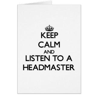 Keep Calm and Listen to a Headmaster Card