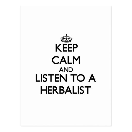 Keep Calm and Listen to a Herbalist Post Card