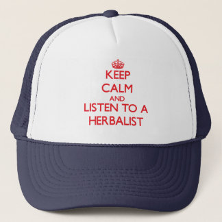 Keep Calm and Listen to a Herbalist Trucker Hat