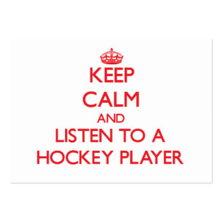 Keep Calm and Listen to a Hockey Player Business Cards