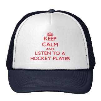 Keep Calm and Listen to a Hockey Player Cap