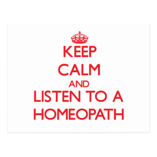 Keep Calm and Listen to a Homeopath Post Cards