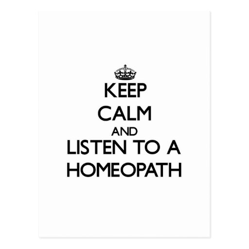 Keep Calm and Listen to a Homeopath Postcards