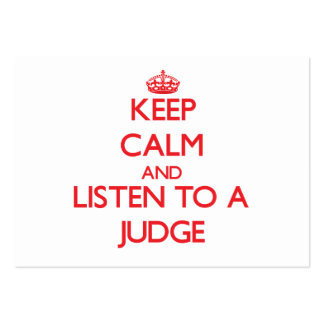 Keep Calm and Listen to a Judge Pack Of Chubby Business Cards