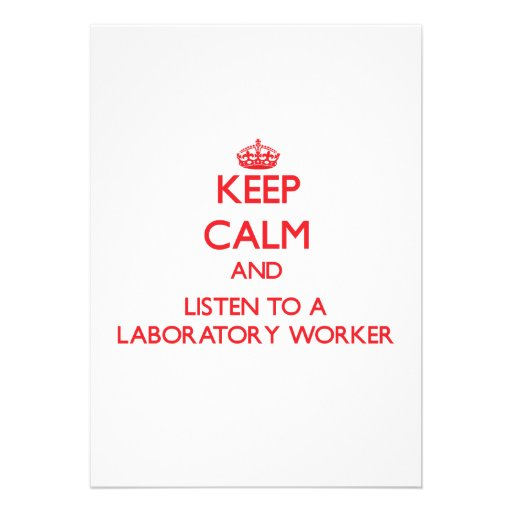 Keep Calm and Listen to a Laboratory Worker Custom Invite