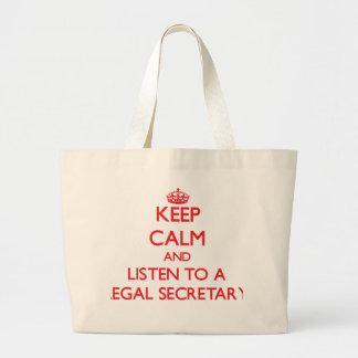 Keep Calm and Listen to a Legal Secretary Canvas Bags