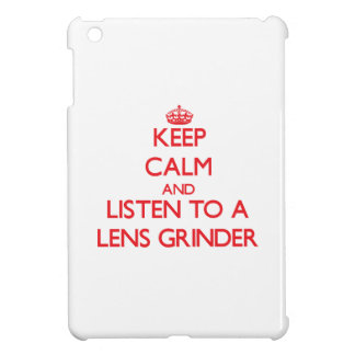 Keep Calm and Listen to a Lens Grinder Cover For The iPad Mini