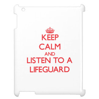 Keep Calm and Listen to a Lifeguard Case For The iPad 2 3 4