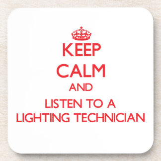 Keep Calm and Listen to a Lighting Technician Beverage Coaster