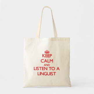 Keep Calm and Listen to a Linguist Tote Bag