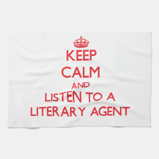 Keep Calm and Listen to a Literary Agent Tea Towel