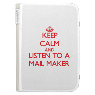 Keep Calm and Listen to a Mail Maker Kindle 3 Case