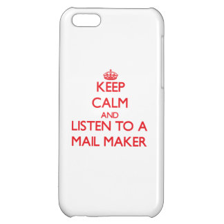 Keep Calm and Listen to a Mail Maker iPhone 5C Cover
