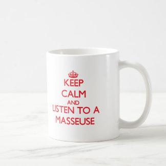 Keep Calm and Listen to a Masseuse Basic White Mug