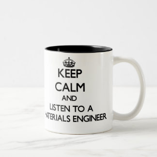 Keep Calm and Listen to a Materials Engineer Two-Tone Coffee Mug