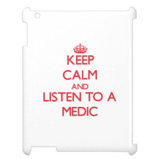 Keep Calm and Listen to a Medic iPad Covers