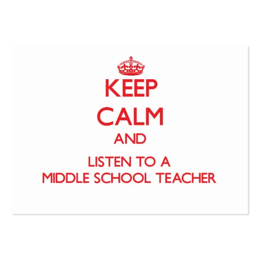 Keep Calm and Listen to a Middle School Teacher Business Card