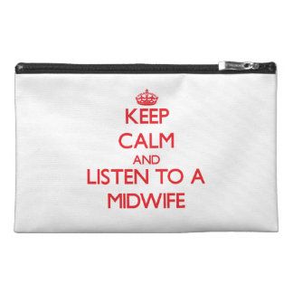 Keep Calm and Listen to a Midwife Travel Accessories Bags