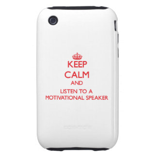 Keep Calm and Listen to a Motivational Speaker Tough iPhone 3 Covers