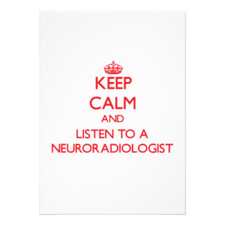 Keep Calm and Listen to a Neuroradiologist Cards