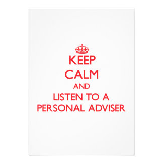 Keep Calm and Listen to a Personal Adviser Invites