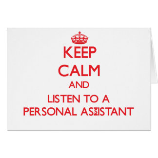 Keep Calm and Listen to a Personal Assistant Greeting Card