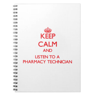 Keep Calm and Listen to a Pharmacy Technician Notebooks