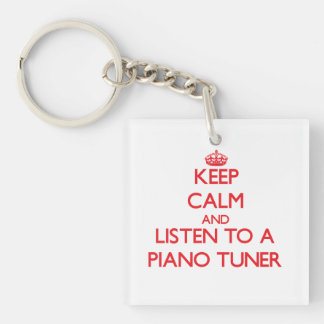 Keep Calm and Listen to a Piano Tuner Double-Sided Square Acrylic Keychain