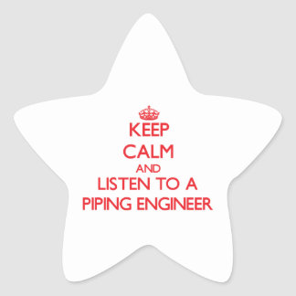 Keep Calm and Listen to a Piping Engineer Star Sticker