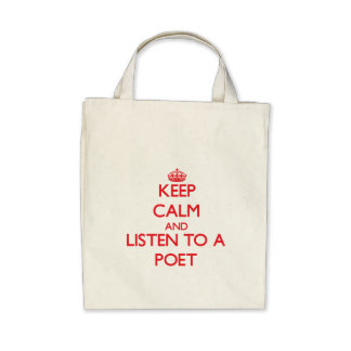 Keep Calm and Listen to a Poet Canvas Bag