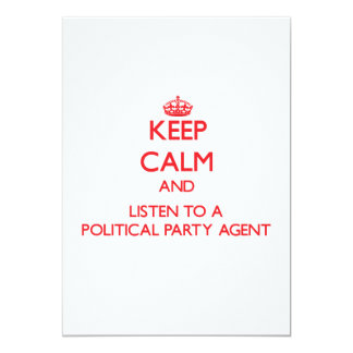 Keep Calm and Listen to a Political Party Agent Personalized Invite