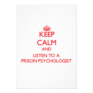 Keep Calm and Listen to a Prison Psychologist Custom Invitations