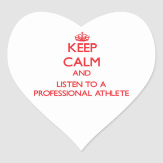 Keep Calm and Listen to a Professional Athlete Heart Sticker