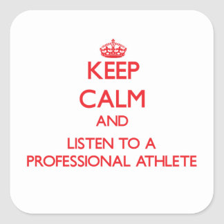 Keep Calm and Listen to a Professional Athlete Sticker