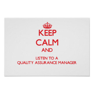 Keep Calm and Listen to a Quality Assurance Manage Poster