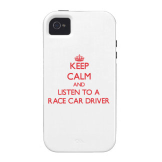 Keep Calm and Listen to a Race Car Driver iPhone 4 Cases