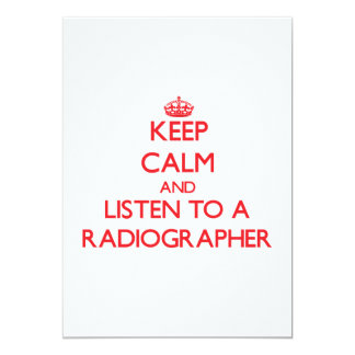 "Keep Calm and Listen to a Radiographer 5"" X 7"" Invitation Card"