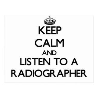 Keep Calm and Listen to a Radiographer Postcard
