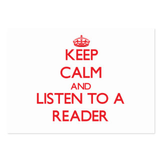 Keep Calm and Listen to a Reader Business Cards
