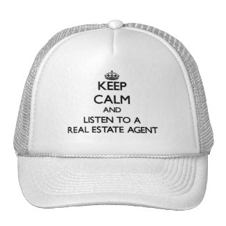 Keep Calm and Listen to a Real Estate Agent Trucker Hats