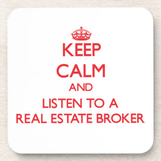 Keep Calm and Listen to a Real Estate Broker Coasters