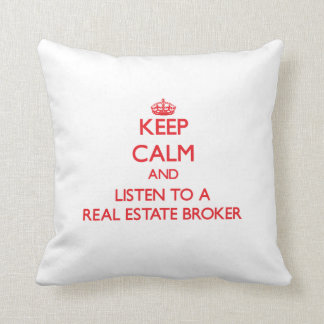 Keep Calm and Listen to a Real Estate Broker Pillow