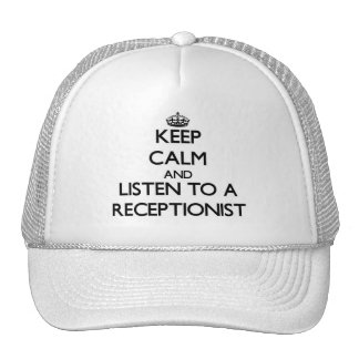 Keep Calm and Listen to a Receptionist Trucker Hats