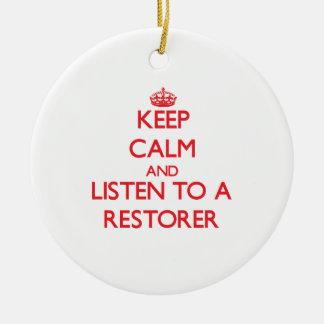 Keep Calm and Listen to a Restorer Christmas Ornament