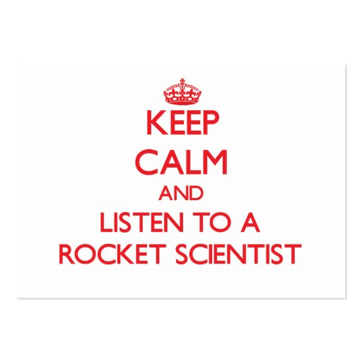 Keep Calm and Listen to a Rocket Scientist Business Cards