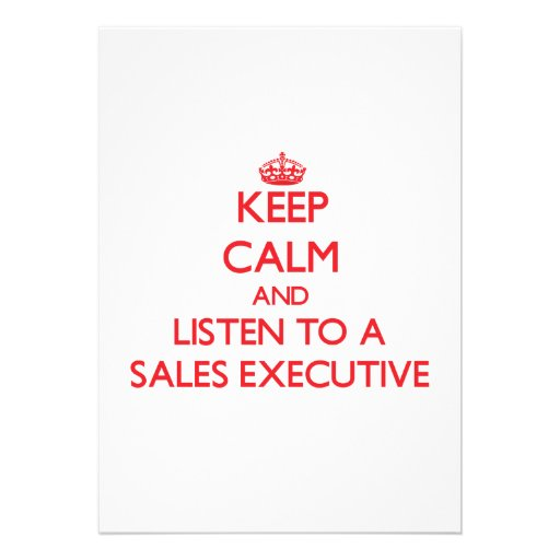 Keep Calm and Listen to a Sales Executive Card