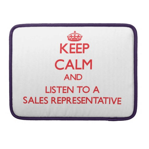 Keep Calm and Listen to a Sales Representative Sleeve For MacBook Pro