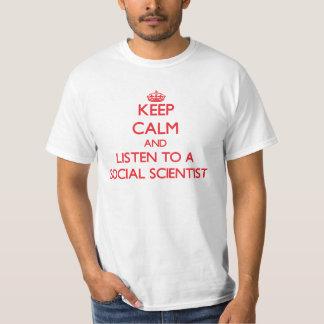 Keep Calm and Listen to a Social Scientist T Shirt